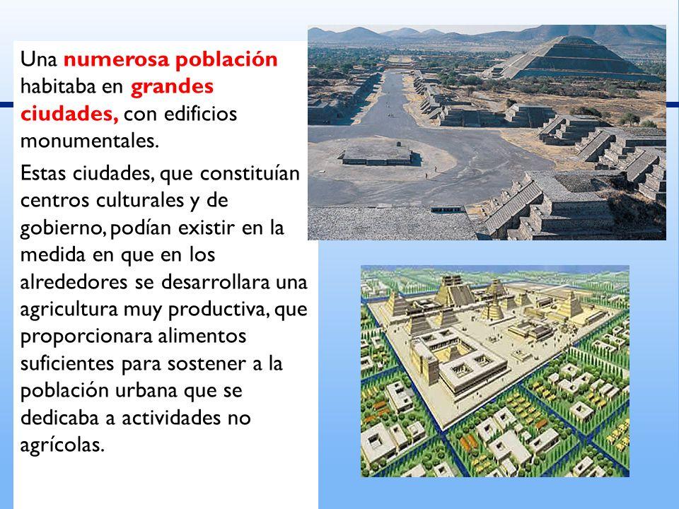 Una numerosa población habitaba en grandes ciudades, con edificios monumentales.