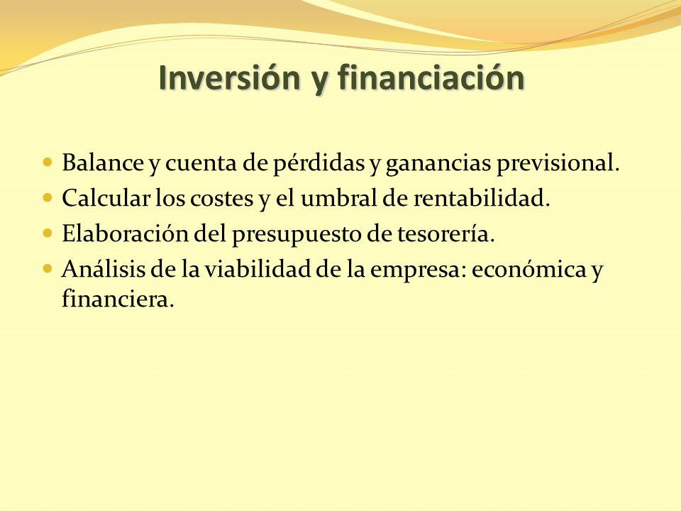 Inversión y financiación Balance y cuenta de pérdidas y ganancias previsional.