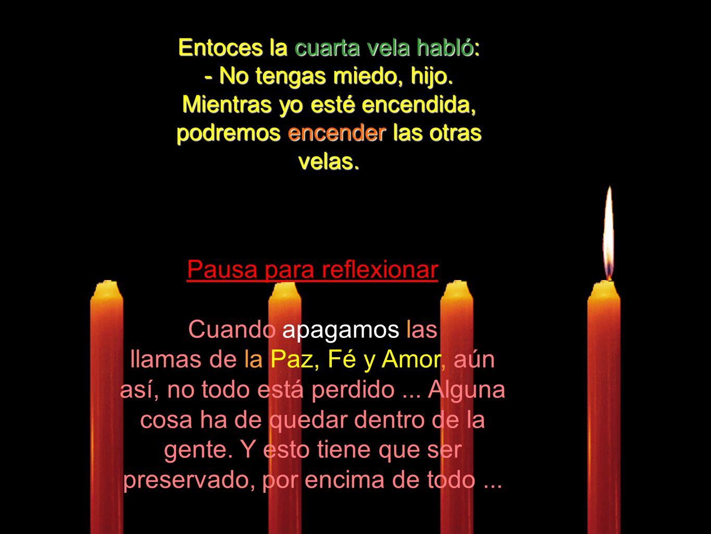 Esperanza Entonces el niño tomó la vela de la Esperanza y encendió nuevamente las que apagadas.