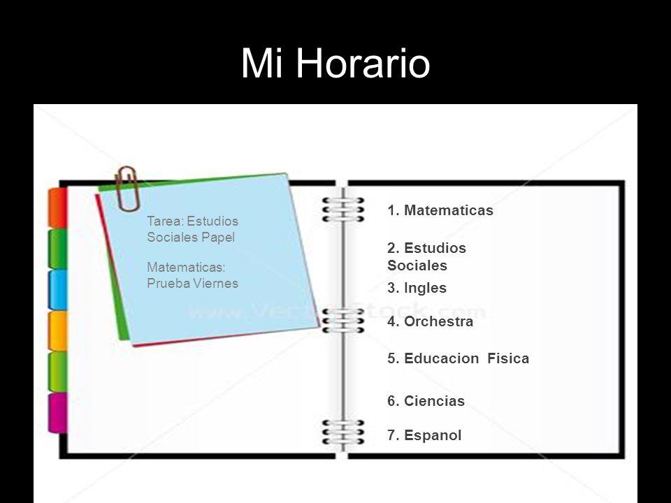 Mi Horario Tarea: Estudios Sociales Papel 1. Matematicas 2.