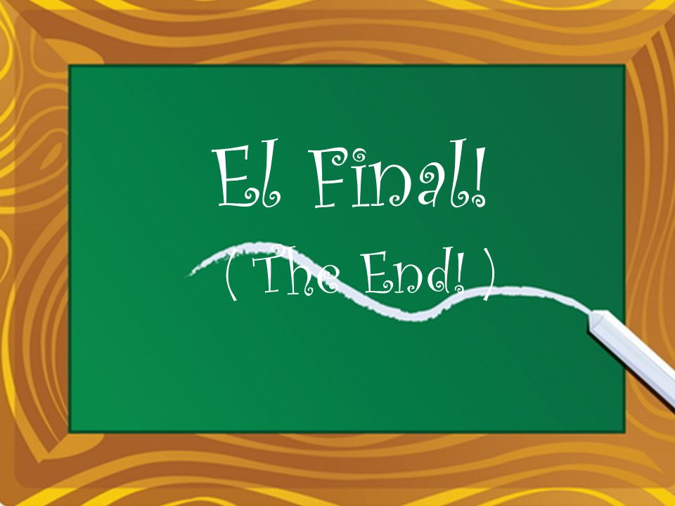 El Final! (The End!) El Final! ( The End! )