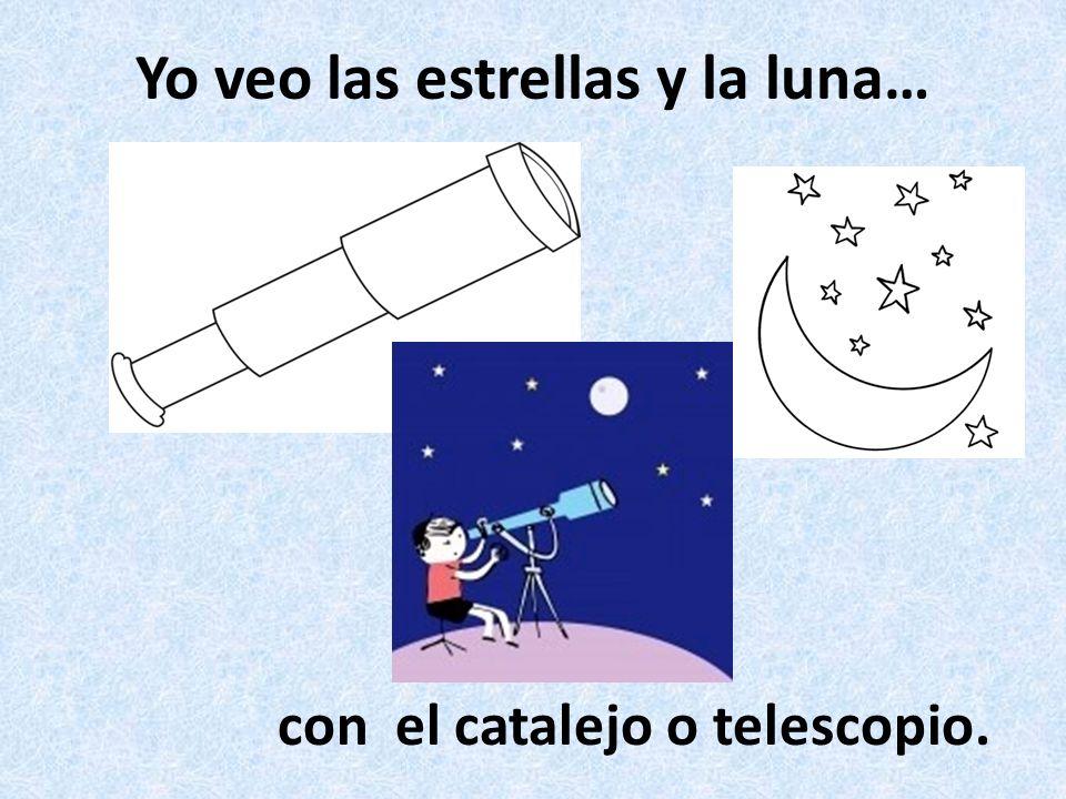 Yo veo las estrellas y la luna… con el catalejo o telescopio.