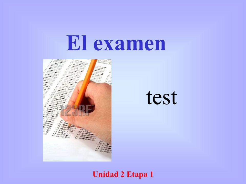 Unidad 2 Etapa 1 El examen test