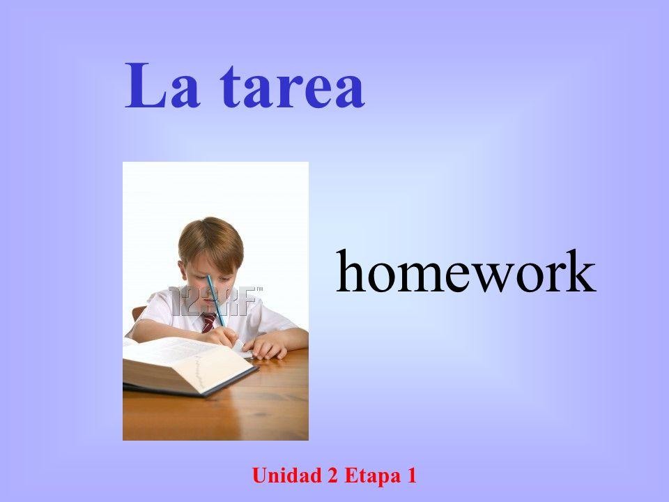 Unidad 2 Etapa 1 La tarea homework