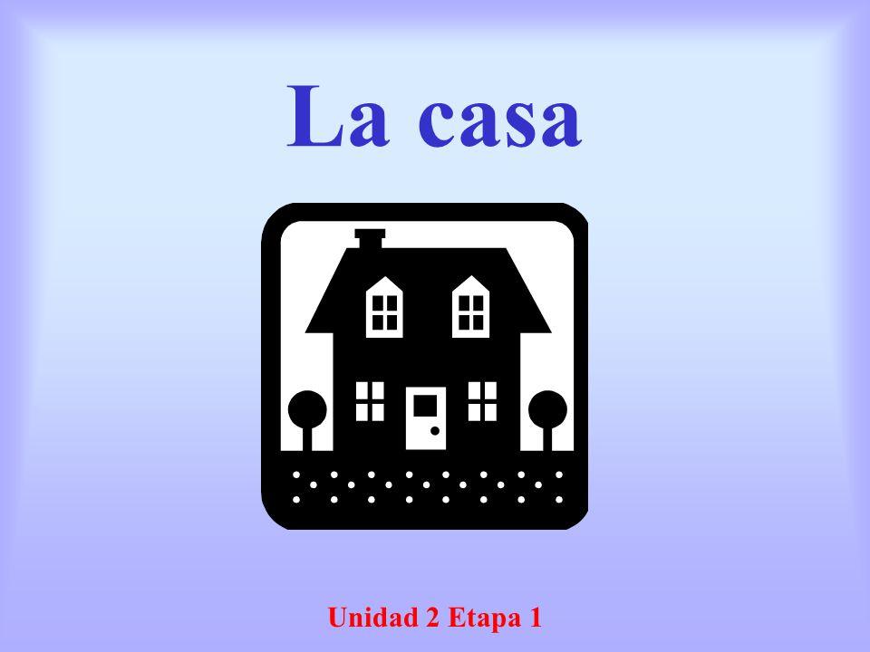 La casa Unidad 2 Etapa 1