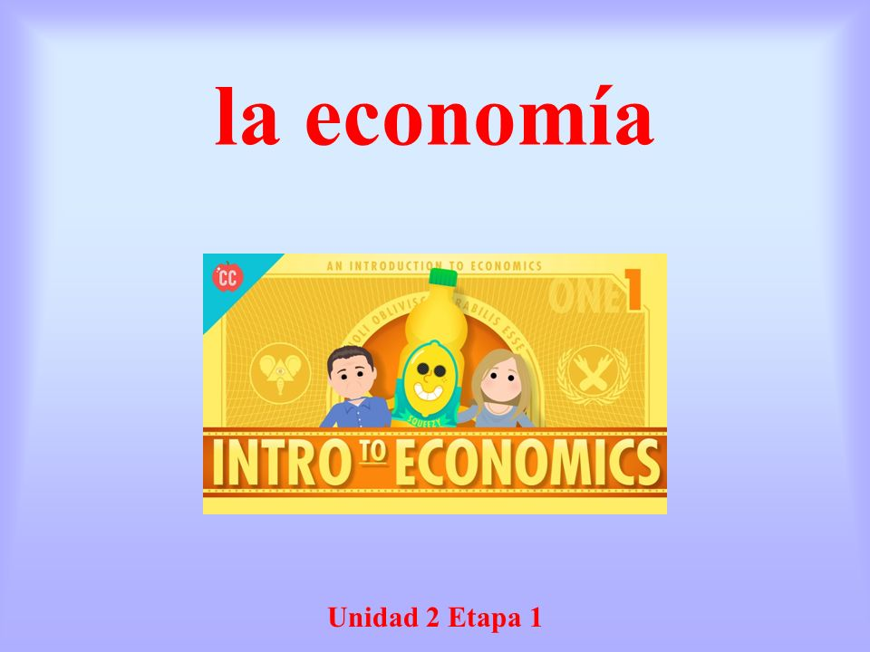 la economía Unidad 2 Etapa 1