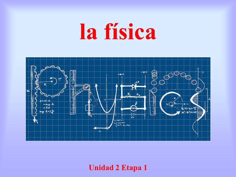 la física Unidad 2 Etapa 1