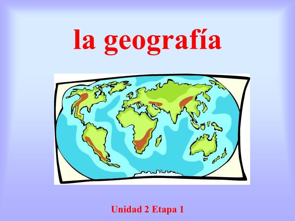 la geografía Unidad 2 Etapa 1