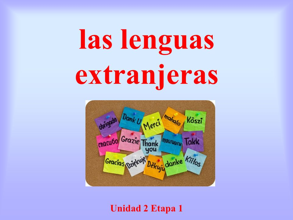 las lenguas extranjeras Unidad 2 Etapa 1