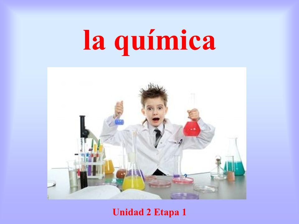 la química Unidad 2 Etapa 1