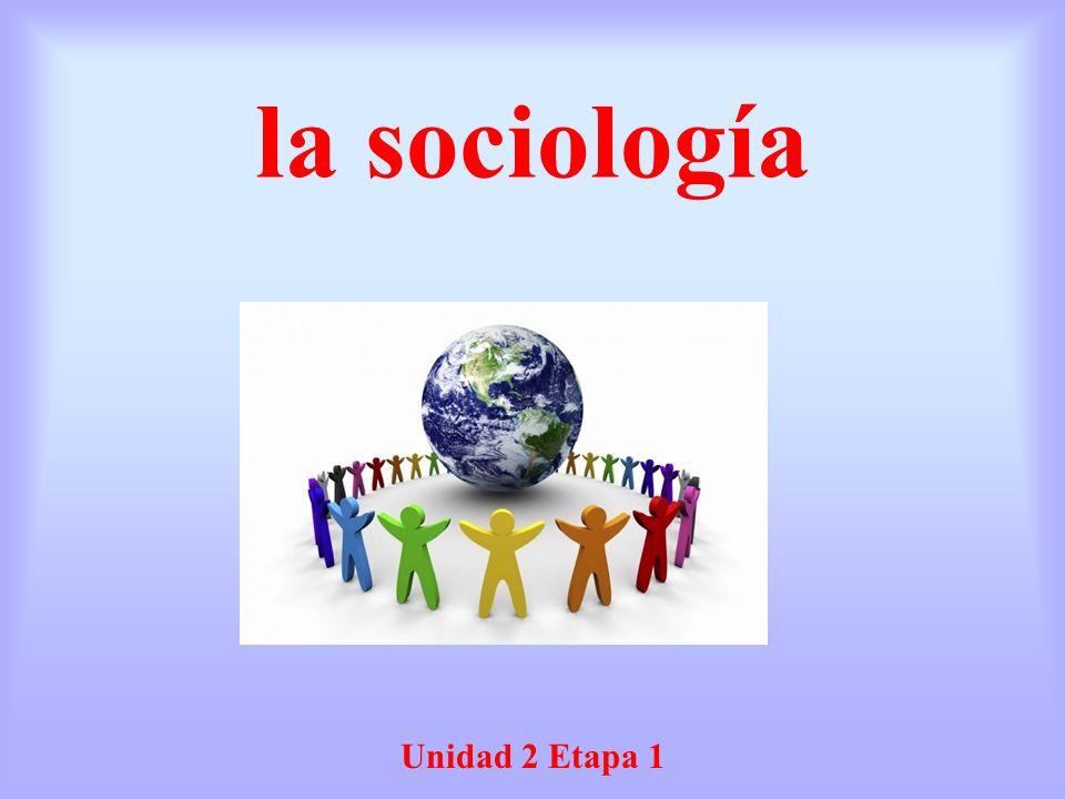 la sociología Unidad 2 Etapa 1