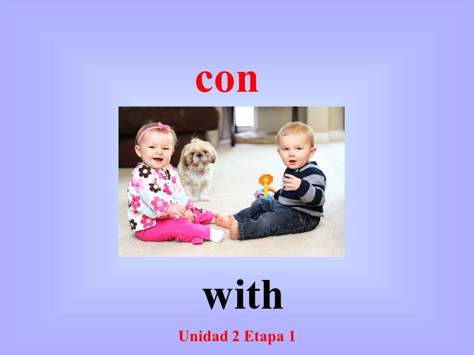 Unidad 2 Etapa 1 with con