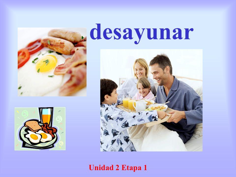 desayunar Unidad 2 Etapa 1