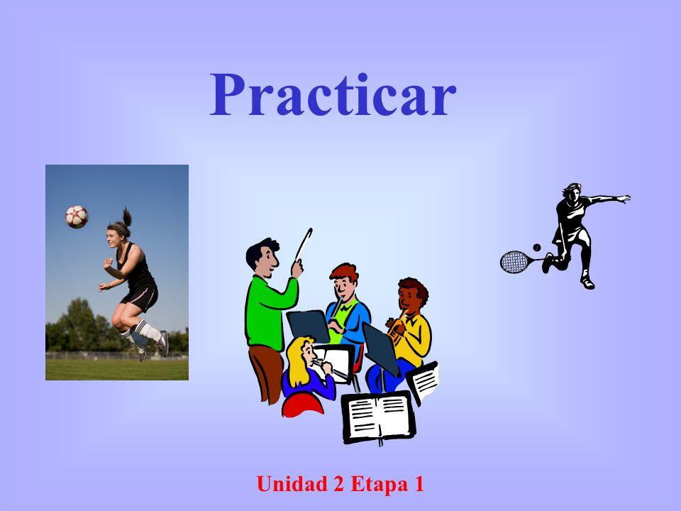Unidad 2 Etapa 1 Practicar