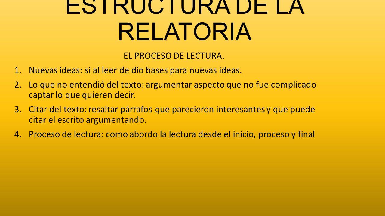 ESTRUCTURA DE LA RELATORIA ORGANIZACIÓN DEL TEXTO.