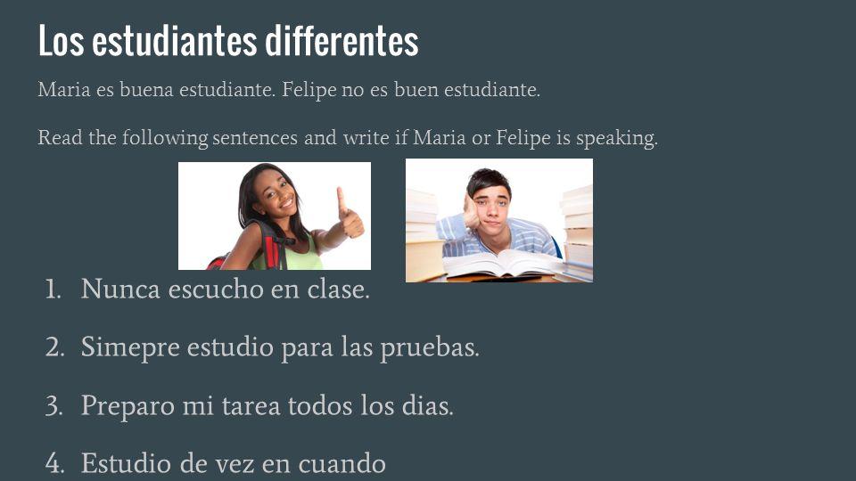 Los estudiantes differentes Maria es buena estudiante.