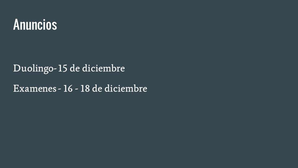 Anuncios Duolingo- 15 de diciembre Examenes - 16 - 18 de diciembre