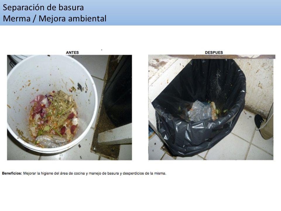 Separación de basura Merma / Mejora ambiental