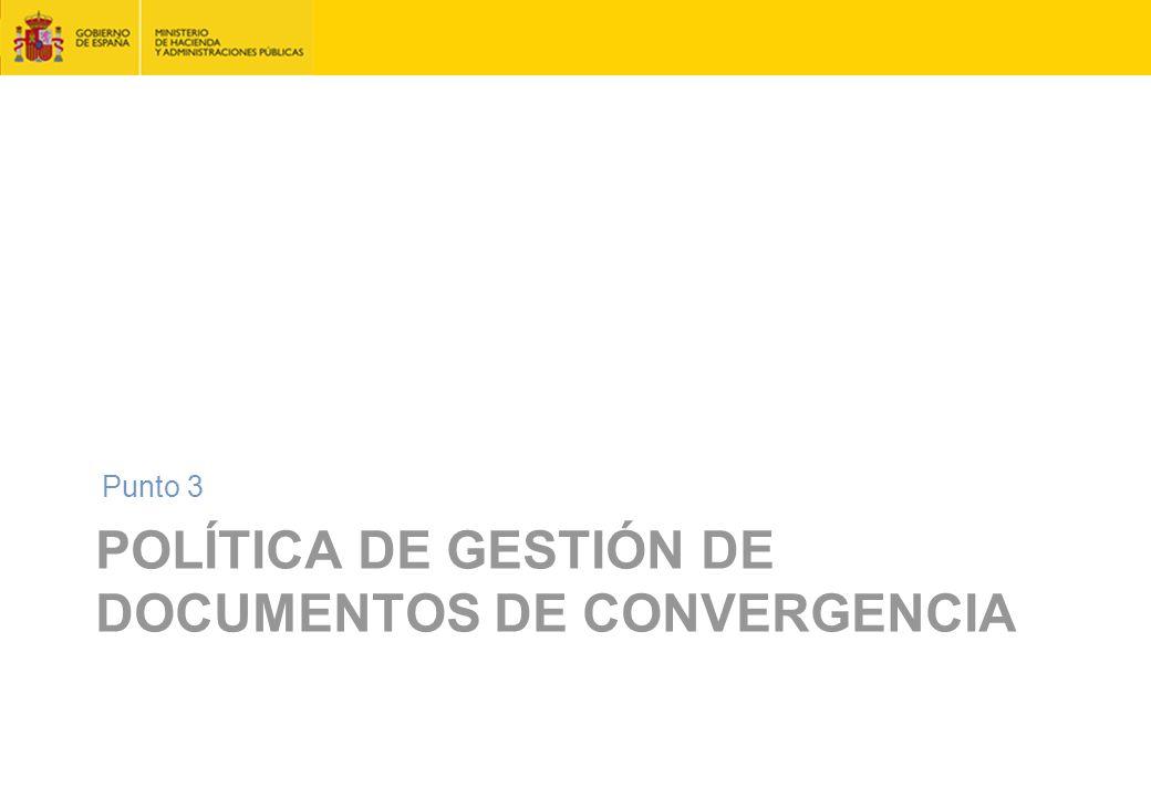 POLÍTICA DE GESTIÓN DE DOCUMENTOS DE CONVERGENCIA Punto 3