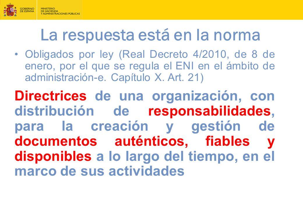 octubre 2015 MINHAP: política de gestión de documentos-e 35 Obligados por ley (Real Decreto 4/2010, de 8 de enero, por el que se regula el ENI en el ámbito de administración-e.