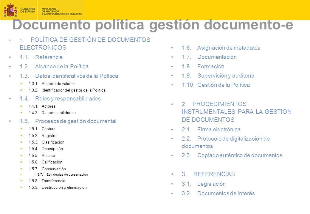 Documento política gestión documento-e 1.POLÍTICA DE GESTIÓN DE DOCUMENTOS ELECTRÓNICOS 1.1.