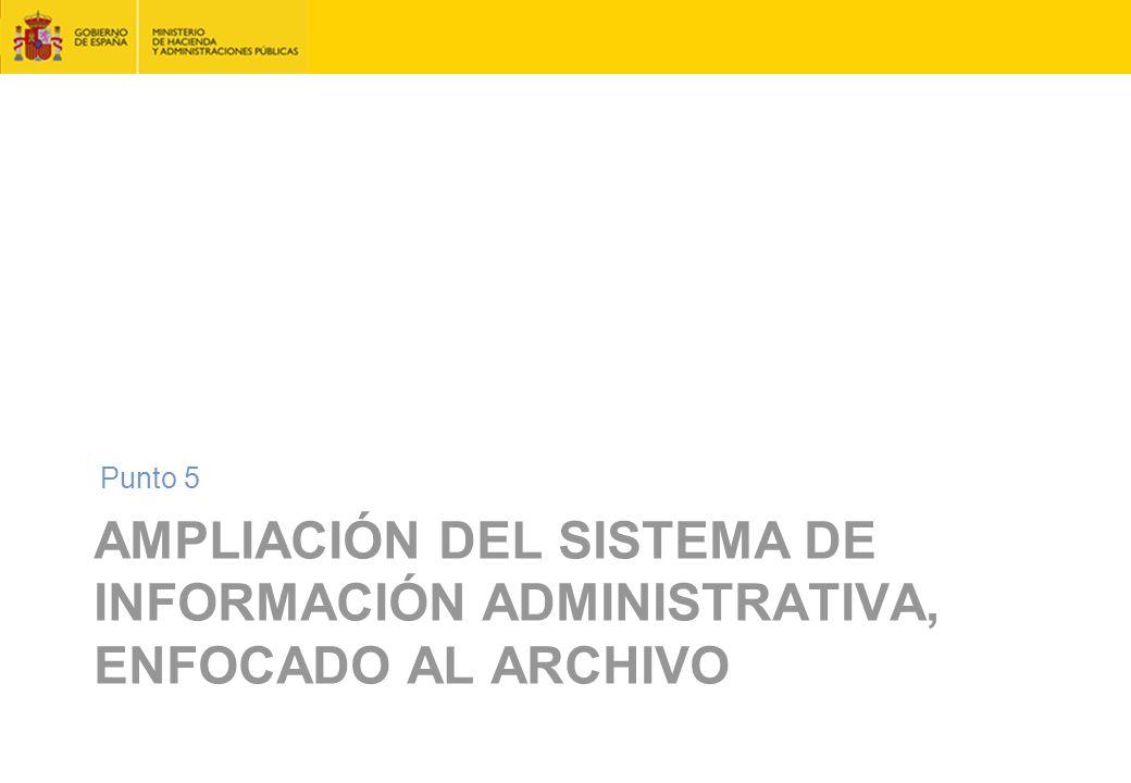 AMPLIACIÓN DEL SISTEMA DE INFORMACIÓN ADMINISTRATIVA, ENFOCADO AL ARCHIVO Punto 5