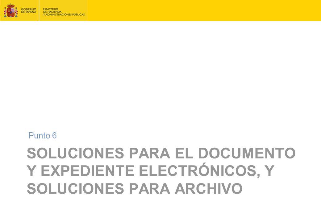 SOLUCIONES PARA EL DOCUMENTO Y EXPEDIENTE ELECTRÓNICOS, Y SOLUCIONES PARA ARCHIVO Punto 6