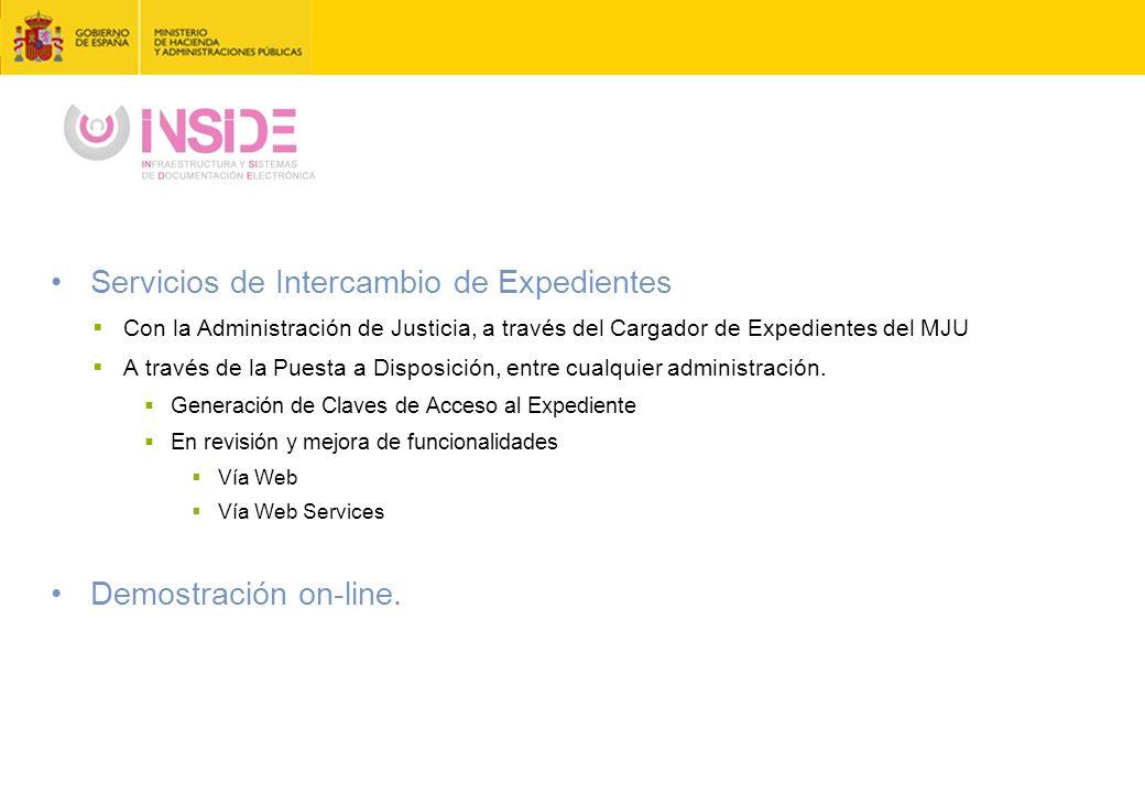 Servicios de Intercambio de Expedientes  Con la Administración de Justicia, a través del Cargador de Expedientes del MJU  A través de la Puesta a Disposición, entre cualquier administración.