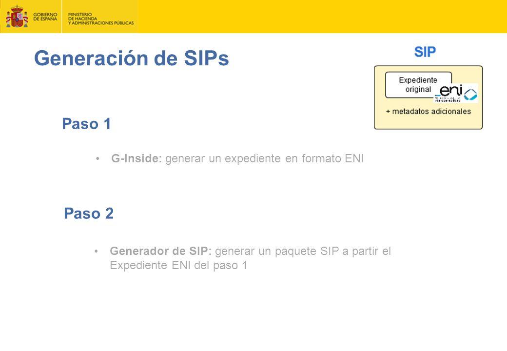 Paso 1 G-Inside: generar un expediente en formato ENI Paso 2 Generador de SIP: generar un paquete SIP a partir el Expediente ENI del paso 1 Generación de SIPs
