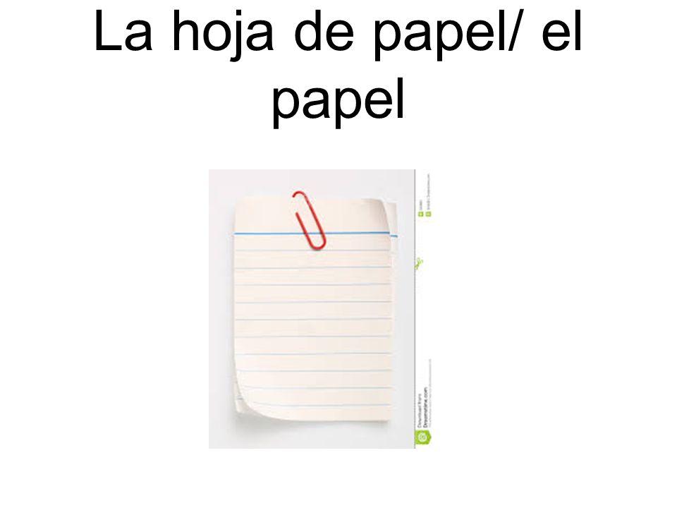 La hoja de papel/ el papel