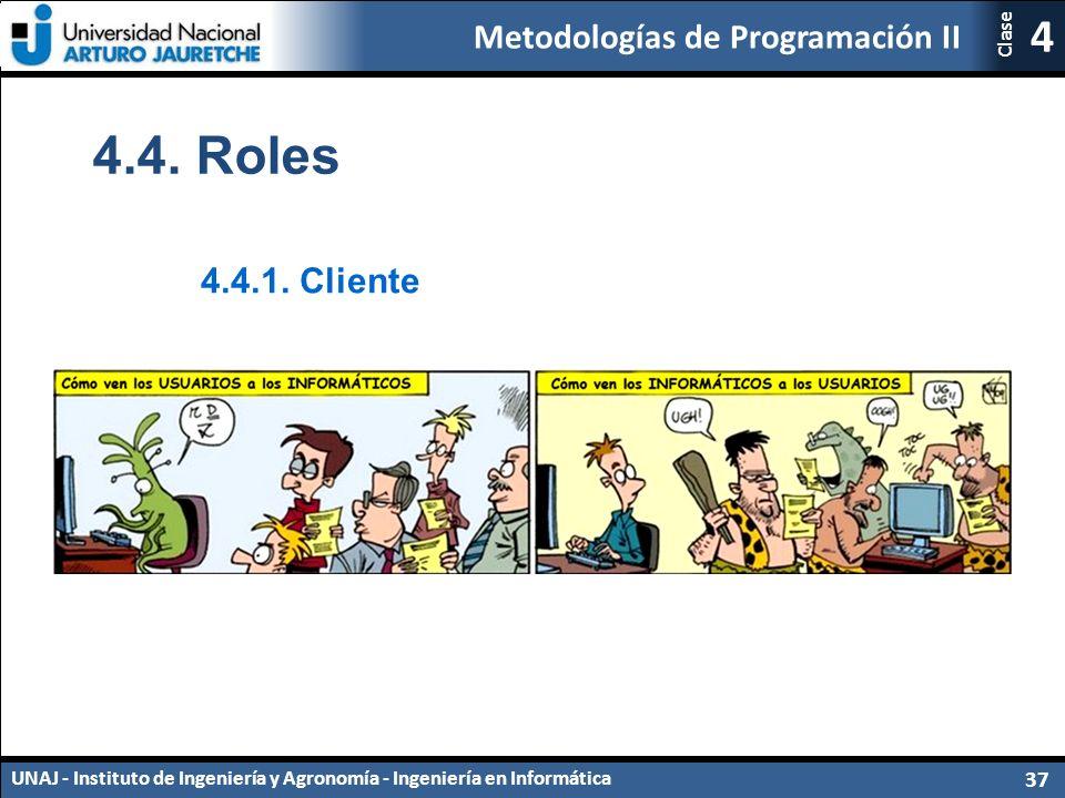 Metodologías de Programación II UNAJ - Instituto de Ingeniería y Agronomía - Ingeniería en Informática 37 4 Clase 4.4.1.