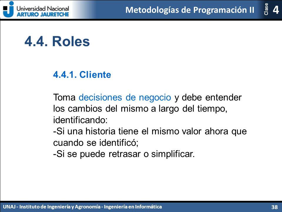 Metodologías de Programación II UNAJ - Instituto de Ingeniería y Agronomía - Ingeniería en Informática 38 4 Clase 4.4.1.