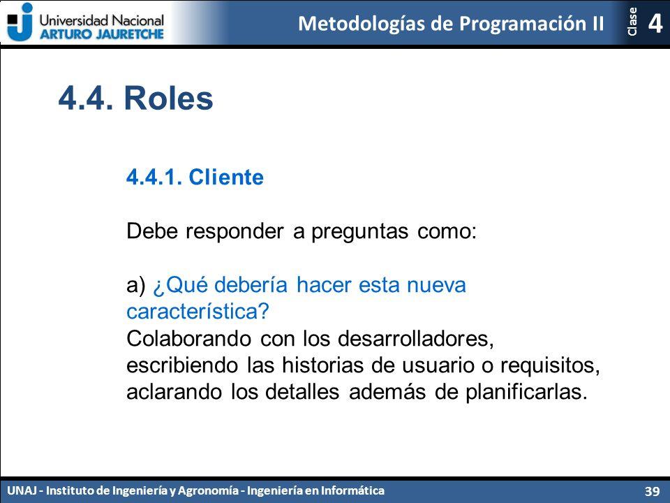 Metodologías de Programación II UNAJ - Instituto de Ingeniería y Agronomía - Ingeniería en Informática 39 4 Clase 4.4.