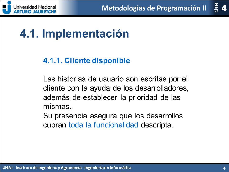 Metodologías de Programación II UNAJ - Instituto de Ingeniería y Agronomía - Ingeniería en Informática 4 4 Clase 4.1.1.