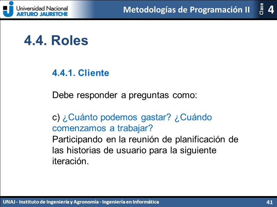 Metodologías de Programación II UNAJ - Instituto de Ingeniería y Agronomía - Ingeniería en Informática 41 4 Clase 4.4.