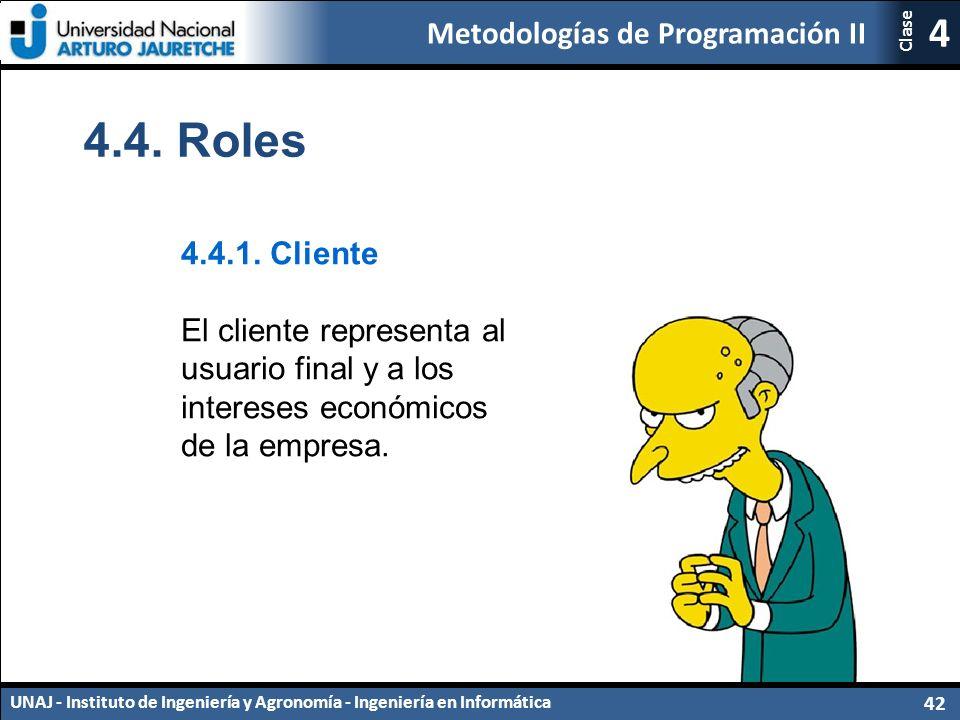 Metodologías de Programación II UNAJ - Instituto de Ingeniería y Agronomía - Ingeniería en Informática 42 4 Clase 4.4.