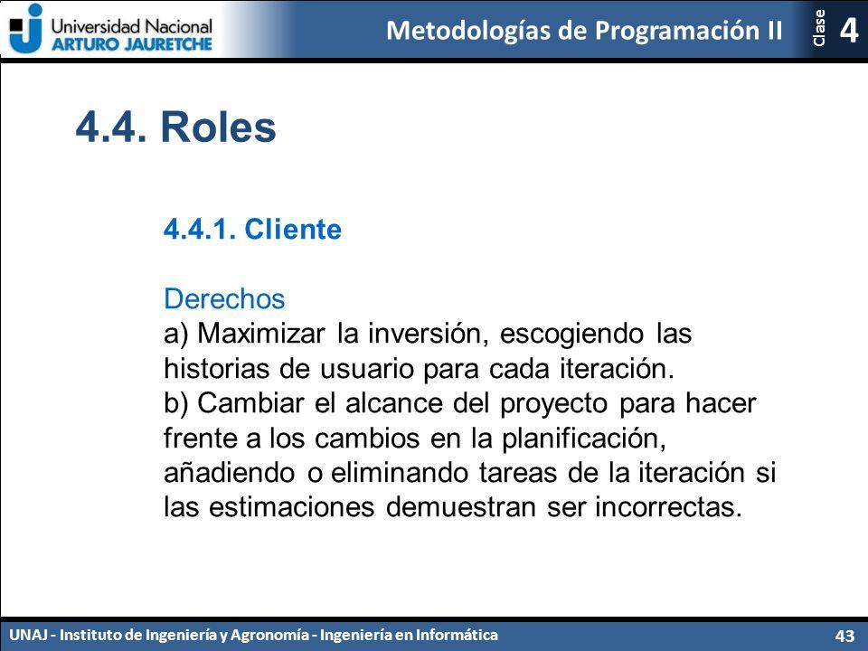 Metodologías de Programación II UNAJ - Instituto de Ingeniería y Agronomía - Ingeniería en Informática 43 4 Clase 4.4.
