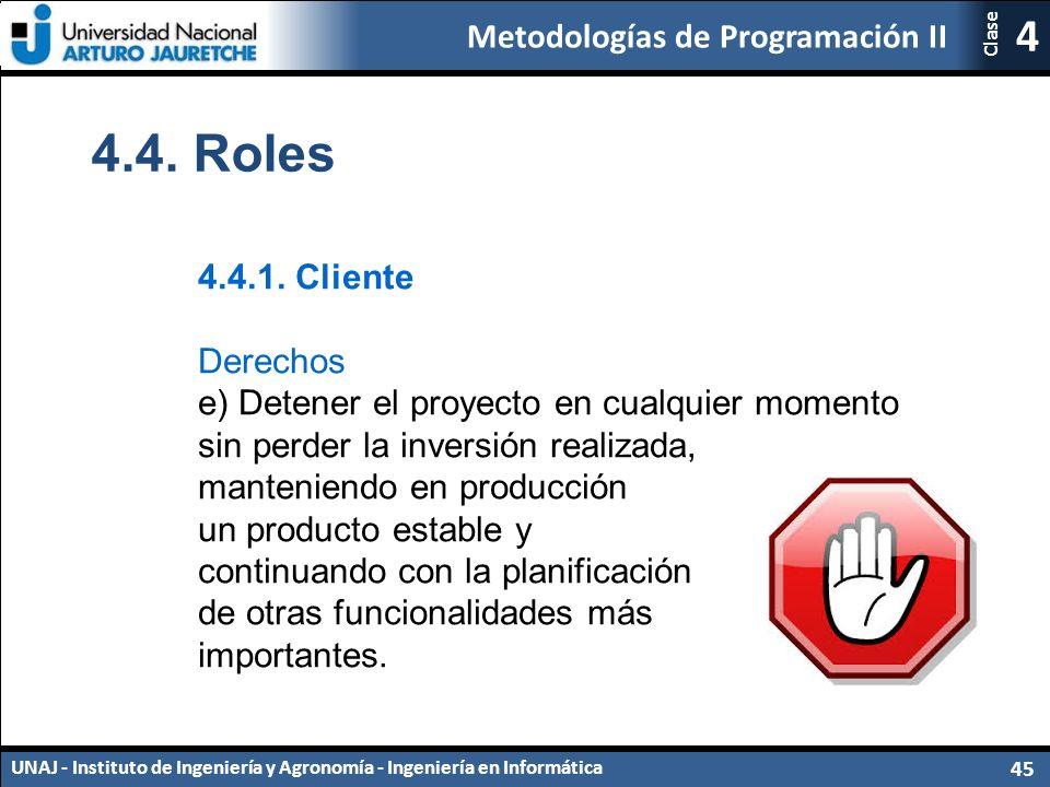 Metodologías de Programación II UNAJ - Instituto de Ingeniería y Agronomía - Ingeniería en Informática 45 4 Clase 4.4.