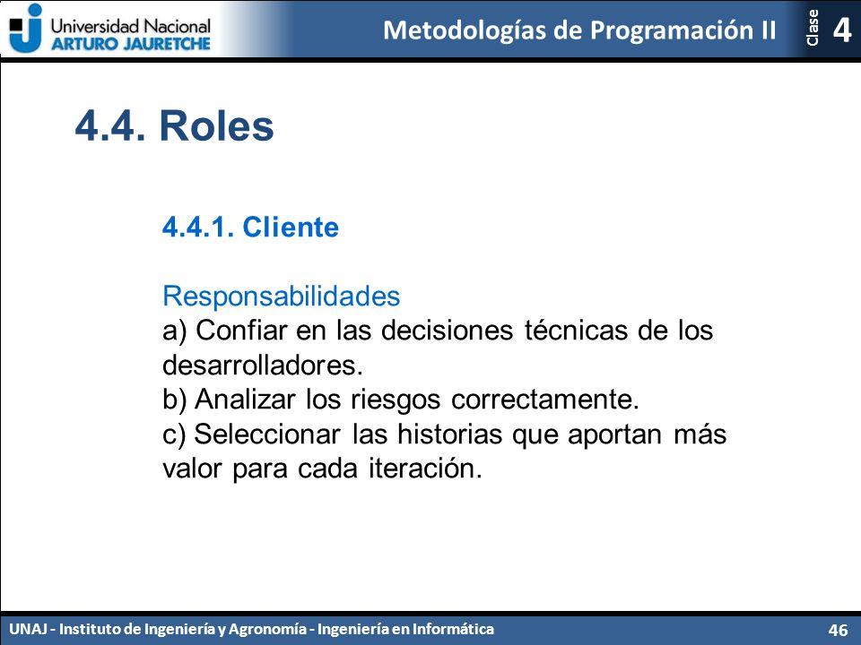 Metodologías de Programación II UNAJ - Instituto de Ingeniería y Agronomía - Ingeniería en Informática 46 4 Clase 4.4.