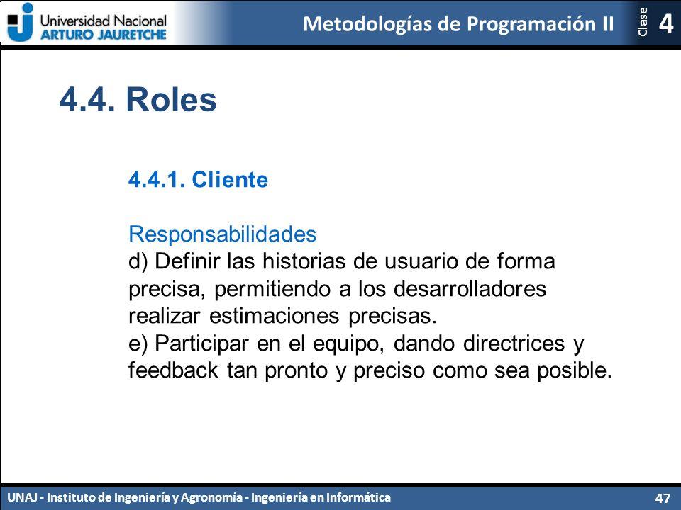 Metodologías de Programación II UNAJ - Instituto de Ingeniería y Agronomía - Ingeniería en Informática 47 4 Clase 4.4.