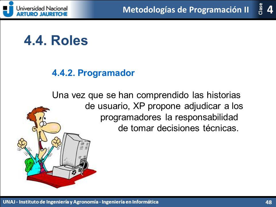 Metodologías de Programación II UNAJ - Instituto de Ingeniería y Agronomía - Ingeniería en Informática 48 4 Clase 4.4.