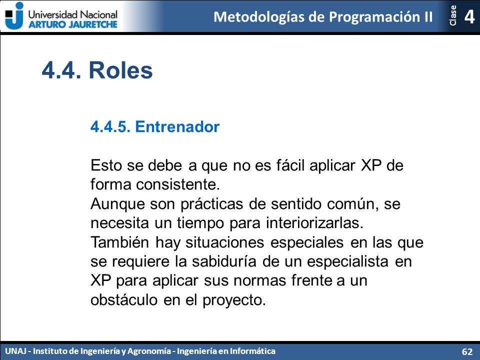 Metodologías de Programación II UNAJ - Instituto de Ingeniería y Agronomía - Ingeniería en Informática 62 4 Clase 4.4.