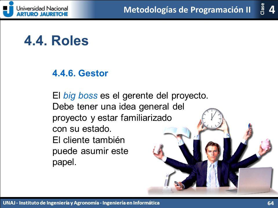 Metodologías de Programación II UNAJ - Instituto de Ingeniería y Agronomía - Ingeniería en Informática 64 4 Clase 4.4.