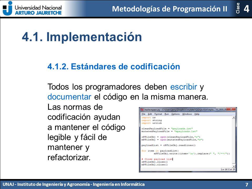 Metodologías de Programación II UNAJ - Instituto de Ingeniería y Agronomía - Ingeniería en Informática 7 4 Clase 4.1.2.