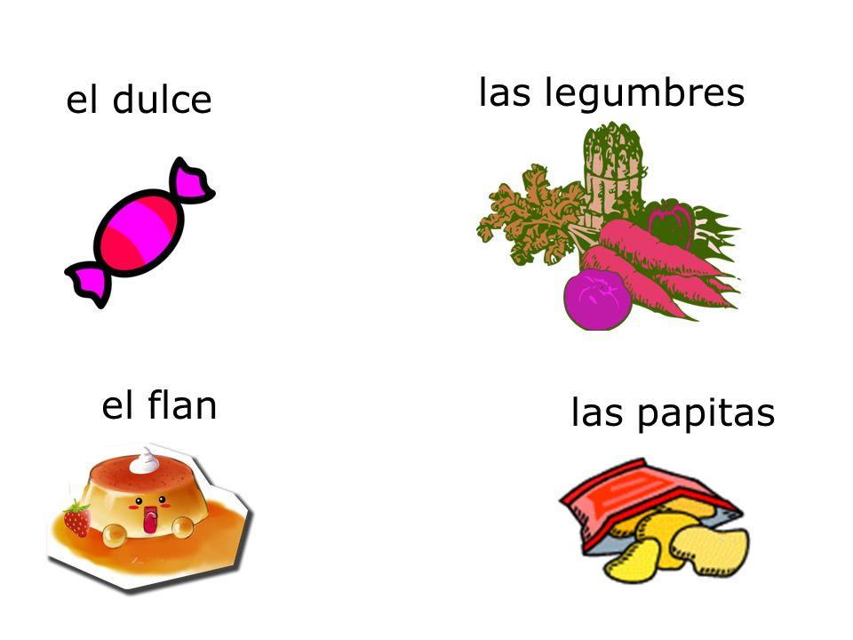 el dulce las papitas el flan las legumbres