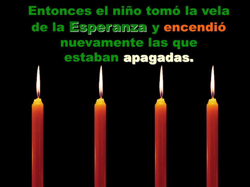 Entonces el niño tomó la vela de la Esperanza Esperanza y encendió nuevamente las que estaban apagadas.