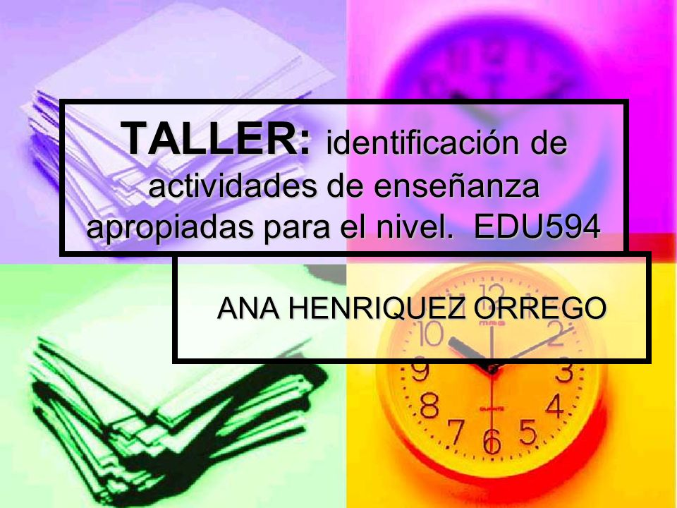 TALLER: identificación de actividades de enseñanza apropiadas para el nivel.
