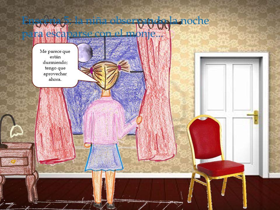  Escena 4: La niña habla con sus padres de lo del monje...