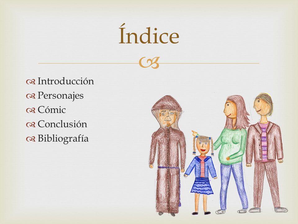   Introducción  Personajes  Cómic  Conclusión  Bibliografía Índice