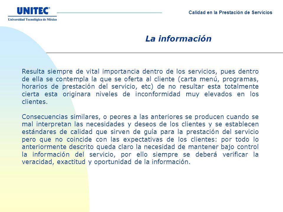 La información Resulta siempre de vital importancia dentro de los servicios, pues dentro de ella se contempla la que se oferta al cliente (carta menú,